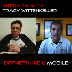 Sneak Peek from the Interview with Tracy Wittenkeller on DotNetNuke and Mobile