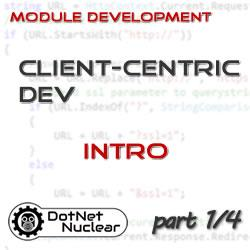 Client-Centric Module Development in DNN: Introduction & Explanation - Part 1/4
