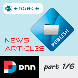 Create News and Articles with Engage Publish module for DNN - Part 1/6