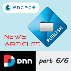 Create News and Articles with Engage Publish module for DNN - Part 6/6