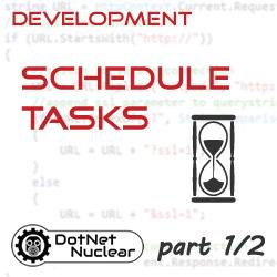 Creating a Custom Schedule Tasks in DNN - Part 1/2
