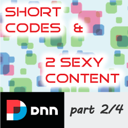 Helping Content Editors - Using 2SexyContent Module for DNN with HTML Short Codes - Part 2/4