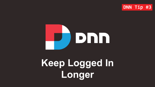 3. Keep Logged In Longer on DNN - DNN Tip of The Week
