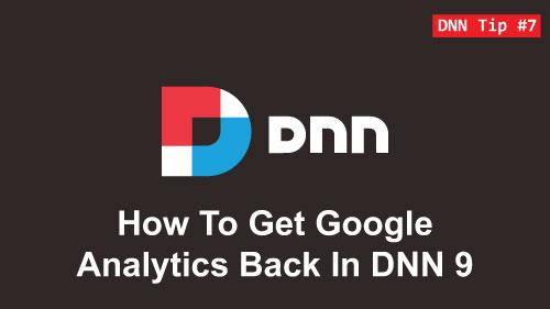 7. How To Get Google Analytics Back In DNN 9 - DNN Tip of The Week