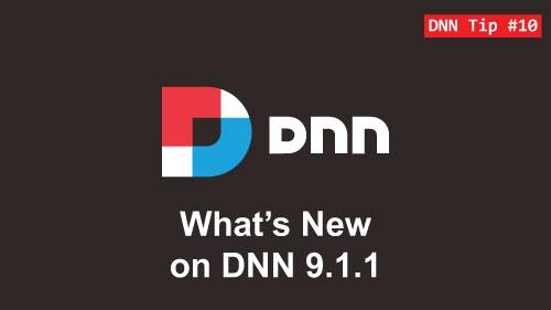 10. What's New on DNN 9.1.1 - DNN Tip of The Week