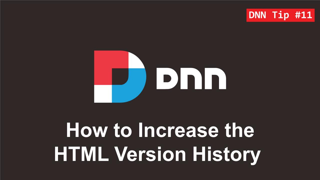 11. How to Increase the HTML Version History - DNN Tip of The Week