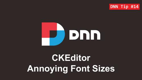 14. Annoying Font Sizes in the CKEditor - DNN Tip of The Week