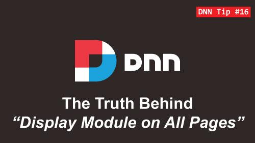 "16. The Truth Behind ""Display Module on All Pages"" - DNN Tip of The Week"