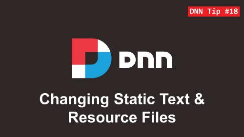 18. Changing Static Text & Resource Files - DNN Tip of The Week