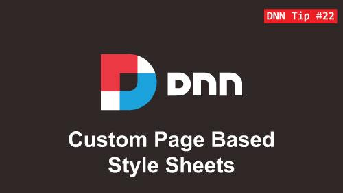 22. Custom Page Based Style Sheets - DNN Tip of The Week