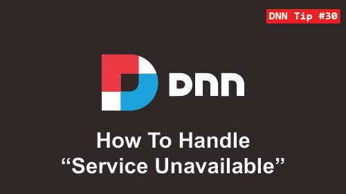 "30. How to handle ""Service Unavailable"" Message - DNN Tip of The Week"