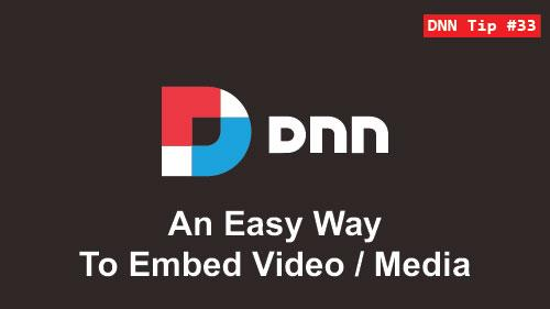 33. An Easy Way To Embed Video - DNN Tip of The Week