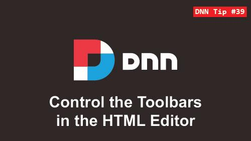 39. Control the Toolbars in the HTML Editor - DNN Tip of The Week