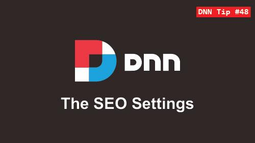 48. The SEO Settings in DNN - DNN Tip of The Week