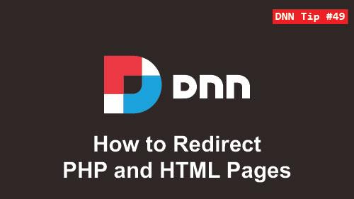 49. How to Redirect PHP and HTML Pages - DNN Tip of The Week