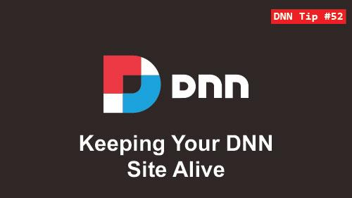 52. Keeping Your DNN Site Alive - DNN Tip of The Week