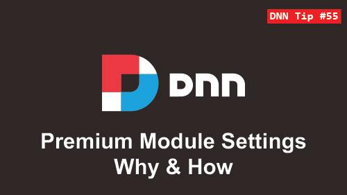 55. Premium Module Settings - Why & How - DNN Tip of The Week
