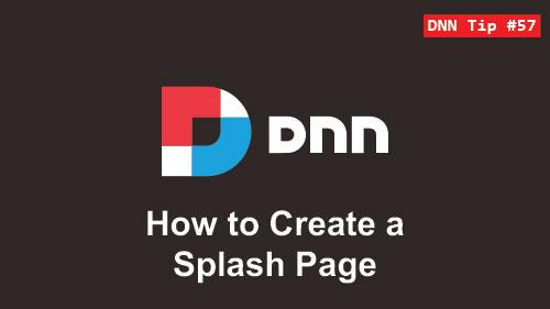 57. How to Create a Splash Page - DNN Tip of The Week