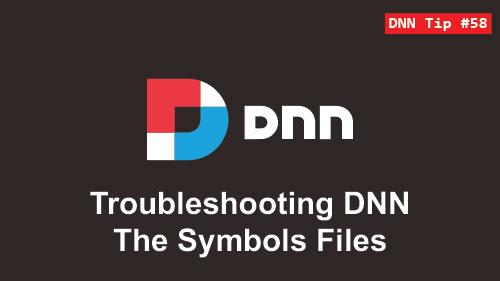 58. Troubleshooting DNN - The Symbols Files - DNN Tip of The Week