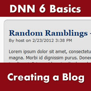 DotNetNuke 6.x Basics - Creating a Blog for Your Site Using the Core DNN Blog Module
