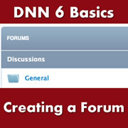 DotNetNuke 6.x Basics - Setting Up a Forum and Creating a Community Section