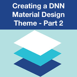 How to Create a Google's Material Design Theme for DNN Part 2 - Introduction, Colour Scheme and Buttons