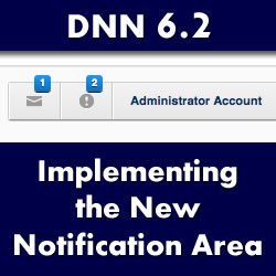 DotNetNuke 6.2 - Implementing the New Notification Area Into Your Skin